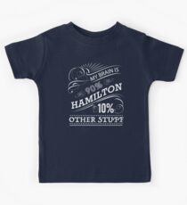 My Brain is 90% Hamilton Vintage T-Shirt from the Hamilton Broadway Musical - Aaron Burr Alexander Hamilton Gift  Kids Tee