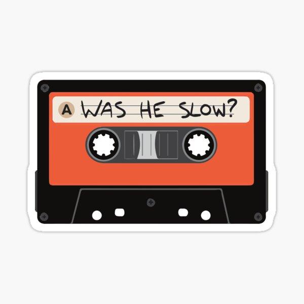 Was He Slow? Sticker