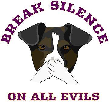 Break Silence on all evils- funny dog by georgewaiyaki