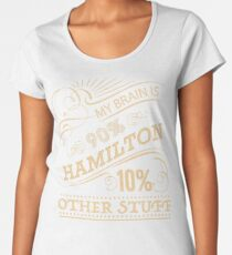 My Brain is 90% Hamilton Vintage T-Shirt from the Hamilton Broadway Musical - Aaron Burr Alexander Hamilton Gift  Women's Premium T-Shirt