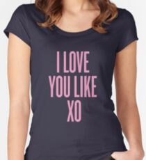 Love You Like XO Women's Fitted Scoop T-Shirt