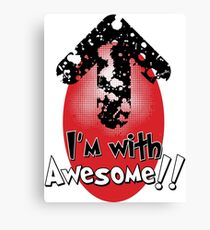 I'm with Awesome! Canvas Print