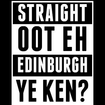 Straight Oot Eh Edinburgh, Ye Ken by 21Posters