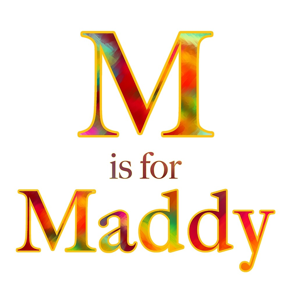 M is for Maddy by Christine Mullis