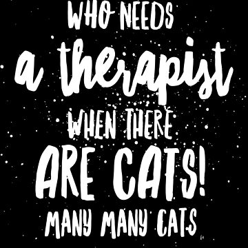 Cat Lover Gifts Funny Therapist Saying by Shasta9876