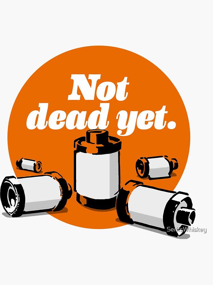 Film's not dead yet by SerifsWhiskey
