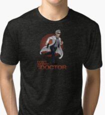 I'm a Doctor Tri-blend T-Shirt