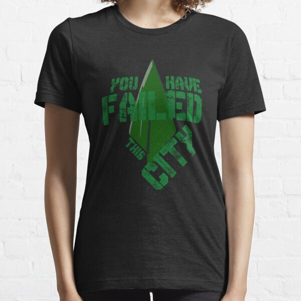 You have failed this city Essential T-Shirt