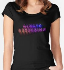 Always Ascending Women's Fitted Scoop T-Shirt