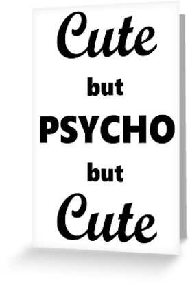Cute but psycho but cute by BillionDesign