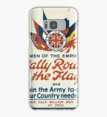 Men of the empire! Rally round the flag and join the army to day your country needs you Another half million men required at once 164 Samsung Galaxy Case/Skin