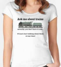 "Funny, for train fans. ""Ask me about trains"" Trainspotter, steam train, model trains... Women's Fitted Scoop T-Shirt"