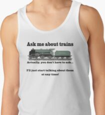 "Funny, for train fans. ""Ask me about trains"" Trainspotter, steam train, model trains... Tank Top"