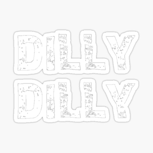 DILLY DILLY BEER FUNNY DECAL STICKER WINDOW CAR LAPTOP BUMPER WHITE B
