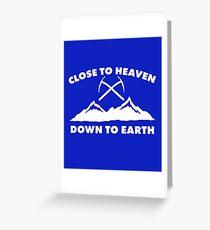 Close To Heaven, Down To Earth: Cool Ice Climbing, Rock Climbing Shirts Greeting Card