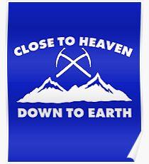 Close To Heaven, Down To Earth: Cool Ice Climbing, Rock Climbing Shirts Poster