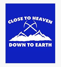Close To Heaven, Down To Earth: Cool Ice Climbing, Rock Climbing Shirts Photographic Print