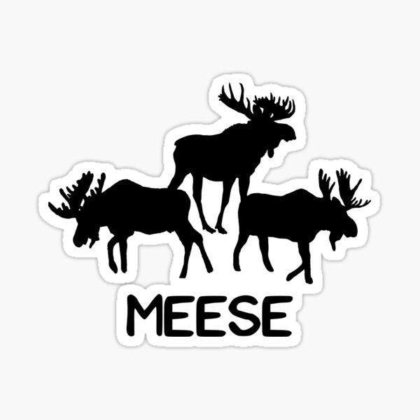 Meese! Funny Moose Lover Shirts Gifts Sticker