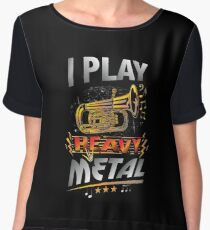 I Play Heavy Metal Tuba Funny Quote Pun Horn Player Chiffon Top