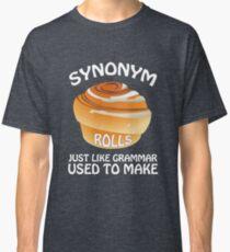 Synonym Rolls Like Grammar Used To Make Pun Classic T-Shirt