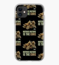 Mother Nature is the Cure iPhone Case