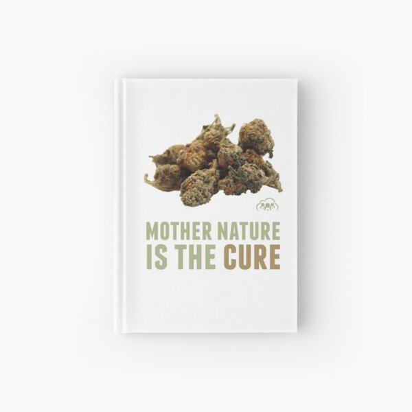 Mother Nature is the Cure Hardcover Journal