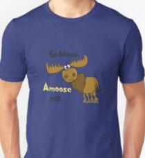 Amoose Me Unisex T-Shirt