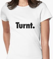 Turnt. T-Shirt