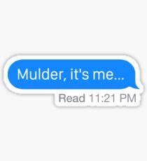 """Mulder, it's me..."" Sticker"