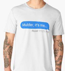"""Mulder, it's me..."" Men's Premium T-Shirt"