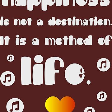 Happiness is not a destination. It is a method of life.  by staselnik