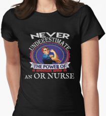 Never Underestimate OR Nurse Operating Room Women's Fitted T-Shirt
