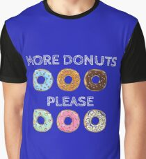 More Donuts Graphic T-Shirt