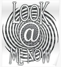 Look At Me Now Hypnotic Spiral Poster