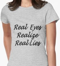 Real Eyes Realize Real Lies Handwriting Black Text Women's Fitted T-Shirt