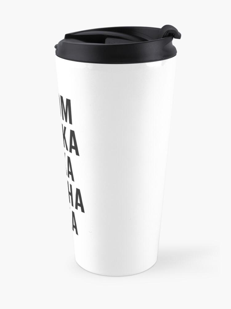 Alternate view of Boom Shaka Laka Funny Quote Travel Mug