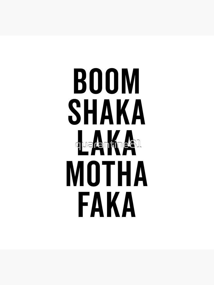 Boom Shaka Laka Funny Quote by quarantine81
