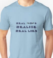 Real Eyes Realize Real Lies Unisex T-Shirt