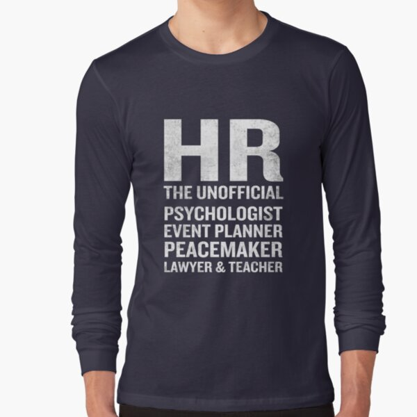 Human Resources T-Shirt Funny HR Unofficial Quote Job Joke Long Sleeve T-Shirt