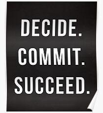 Entscheiden. Verpflichten. Gelingen. Fitness-Studio Zitat Poster