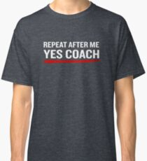Softball Coach Funny Quote Sarcastic Fathers Gift Classic T-Shirt