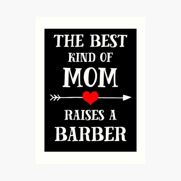 el mejor tipo de madre plantea un barbero Lámina artística