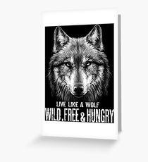 Live like a wolf Greeting Card