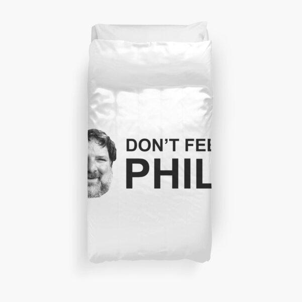 Do not feed phil! Duvet Cover