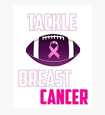 Tackle breast cancer  Photographic Print
