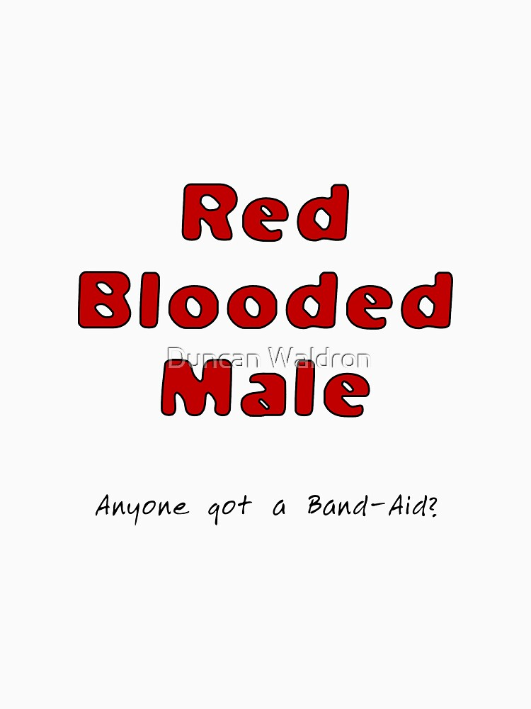 Red blooded male by DuncanW