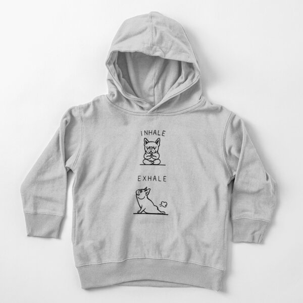 Inhale Exhale Frenchie Toddler Pullover Hoodie