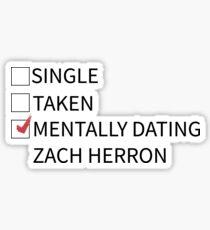 mentally dating zach herron Sticker