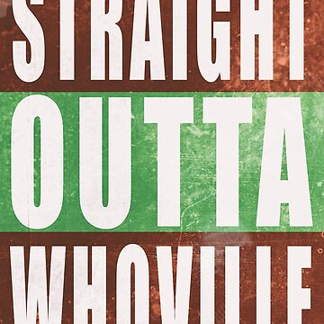 Straight Outta Whoville by dollyllamax