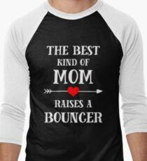 The Best Kind Of Mom Raises A Bouncer Mens Baseball 3 4 T Shirt